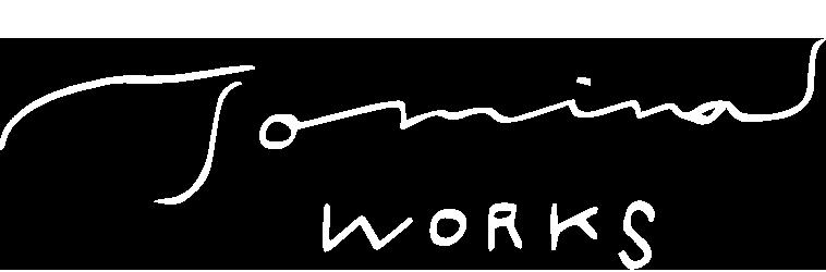 TOMINA WORKS